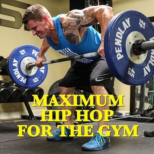 Maximum Hip Hop For The Gym by Various Artists