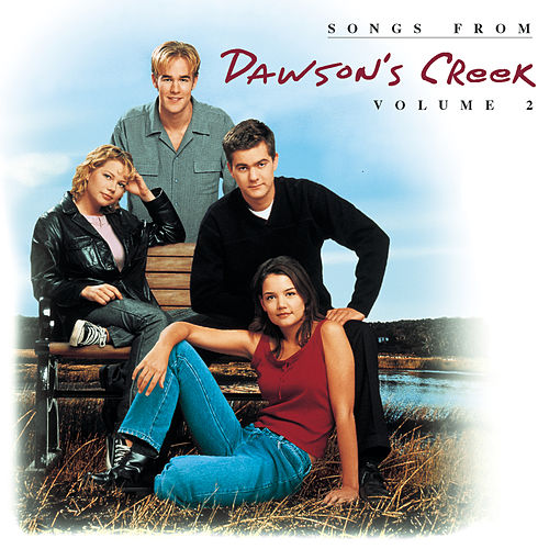 Dawson's Creek, Vol. 2 von Dawson's Creek (Television Soundtrack)