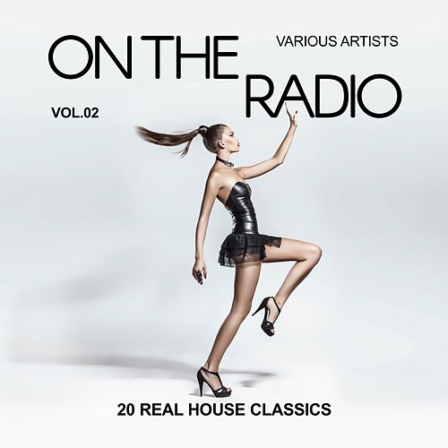 On The Radio (20 Real House Classics), Vol. 2 de Various Artists
