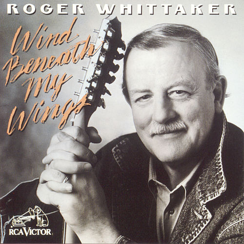 Wind Beneath My Wings de Roger Whittaker