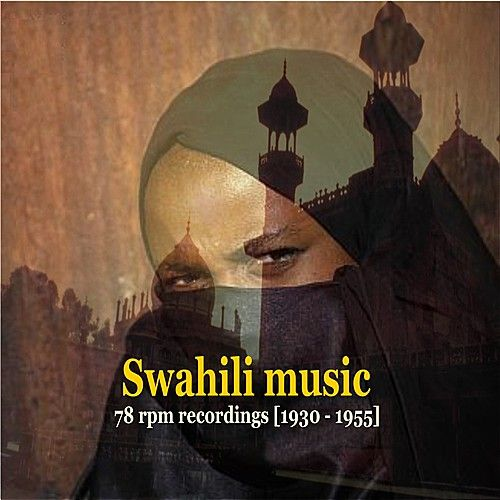 Swahili Music [Tanzania & Kenya] - 78 rpm recordings [1930 - 1955] by Various Artists