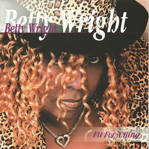 Fit For A King de Betty Wright