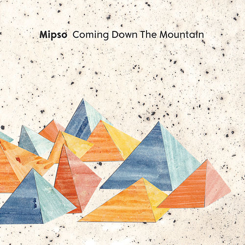 Coming Down the Mountain de Mipso