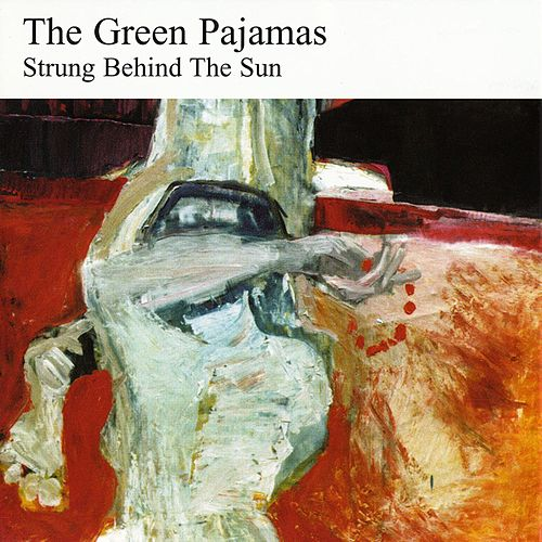 Strung Behind the Sun de The Green Pajamas