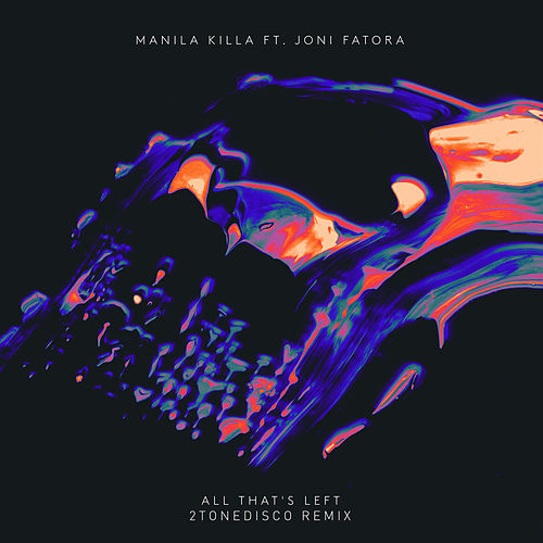 All That's Left (2ToneDisco Remix) von Manila Killa