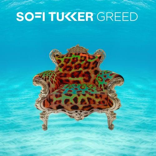 Greed by Sofi Tukker