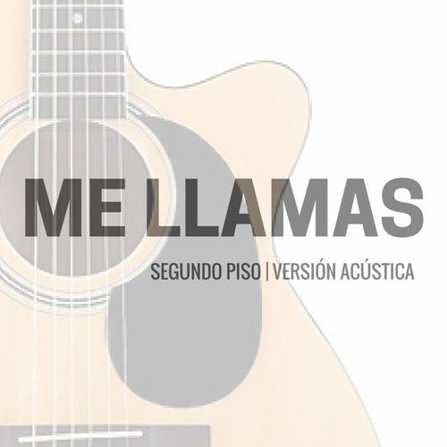 Me Llamas (Versión Acústica) de Segundo Piso