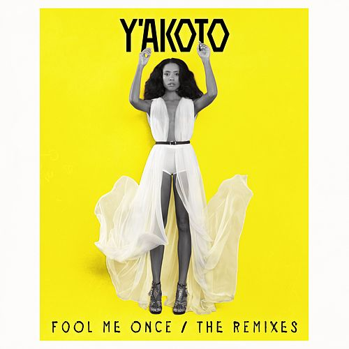 Fool Me Once (The Remixes) by Y'akoto