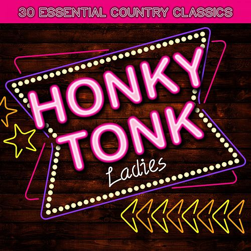 Honkey Tonk Ladies - 30 Essential Country Classics de Various Artists