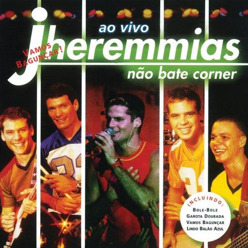 Jheremmias Não Bate Corner Ao Vivo (Ao Vivo) di Jheremmias Não Bate Corner