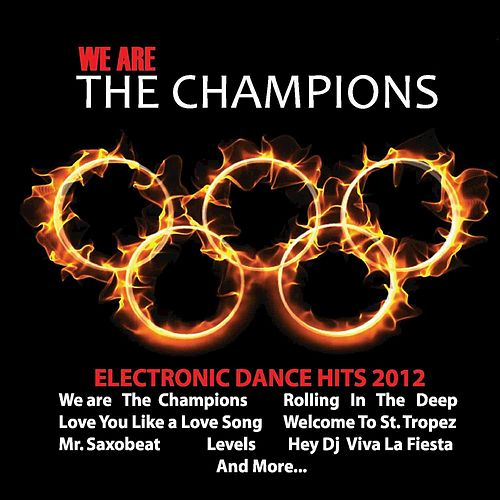 We Are The Champions: Electronic Dance Hits 2012 de Various Artists