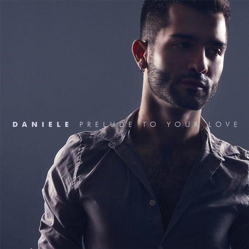 Prelude to Your Love von Daniele