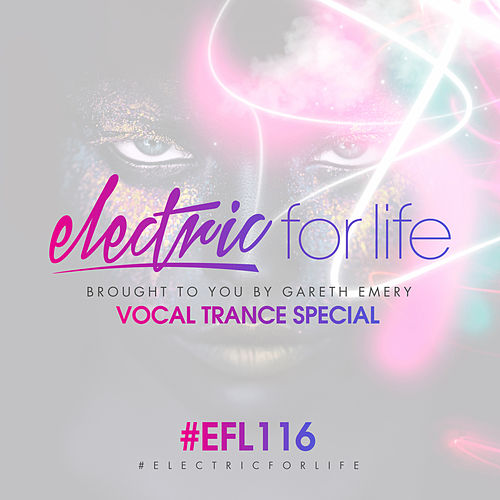 Electric For Life Episode 116 von Various Artists