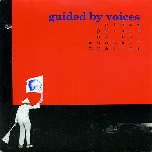 Clown Prince of the Menthol Trailer by Guided By Voices