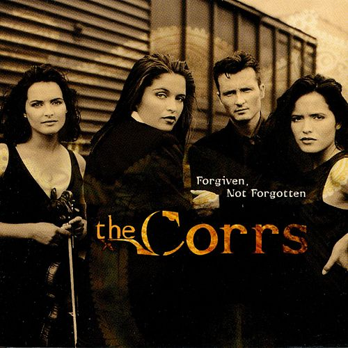 Forgiven, Not Forgotten de The Corrs