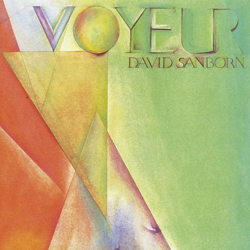 Voyeur by David Sanborn