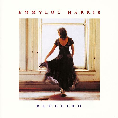 Bluebird by Emmylou Harris