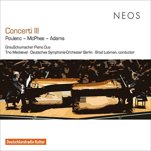 Concerti III: Poulenc, McPhee & Adams by Various Artists