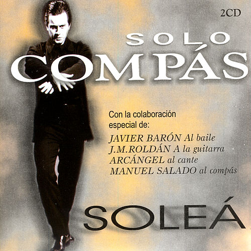 Flamenco Sólo Compás. Soleá by Various Artists