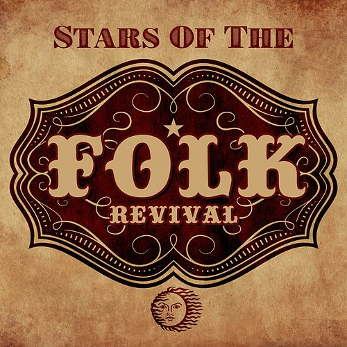 Stars Of The Folk Revival de Various Artists
