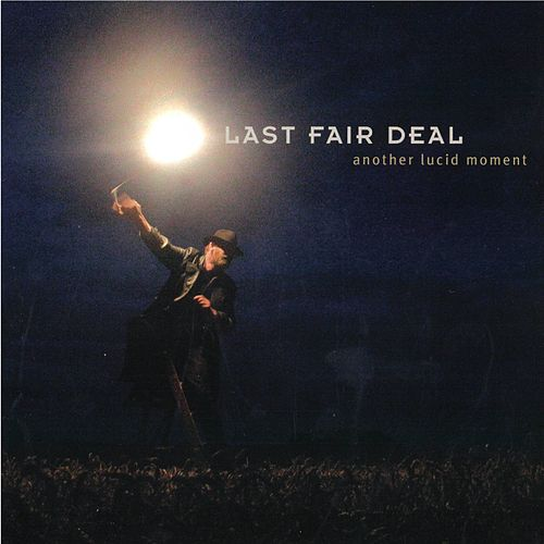 Another Lucid Moment de Last Fair Deal