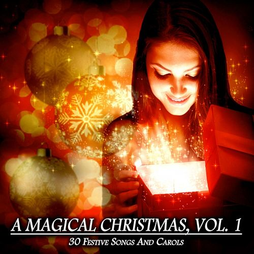 A Magical Christmas, Vol. 1 - 30 Festive Songs and Carols de Various Artists