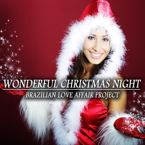 Wonderful Christmas Night von Brazilian Love Affair Project
