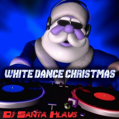 White Dance Christmas - 14 Christmas Dance Tracks von Dj Santa Klaus