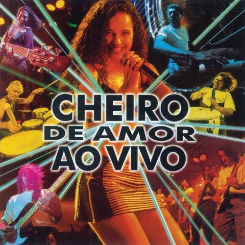 Cheiro De Amor Ao Vivo (Ao Vivo) by Banda Cheiro De Amor