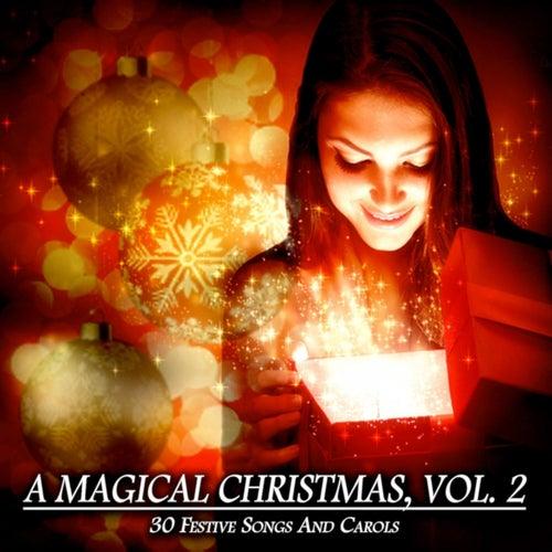 A Magical Christmas, Vol. 2 - 30 Festive Songs and Carols de Various Artists