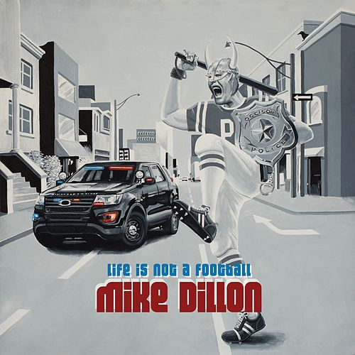 Life Is Not a Football von Mike Dillon
