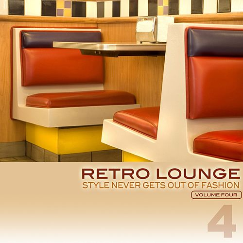Retro Lounge 4 - Style Never Gets Out of Fashion de Various Artists