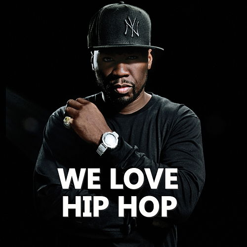 We Love Hip Hop by Various Artists