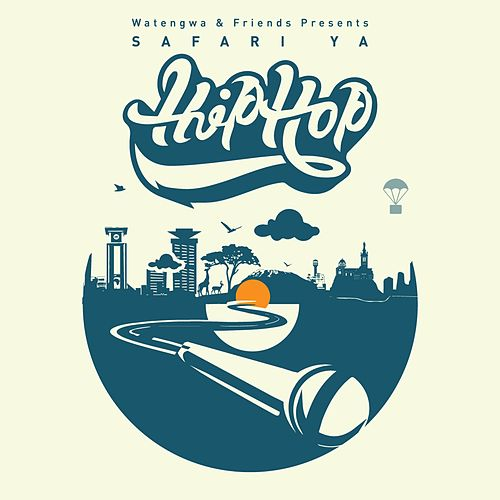 Safari ya hip hop by Watengwa