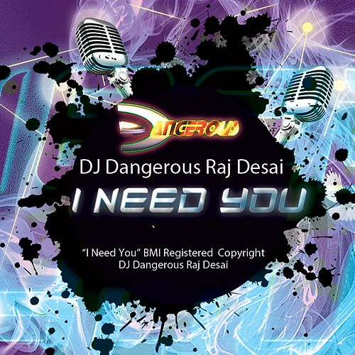 I Need You de DJ Dangerous Raj Desai