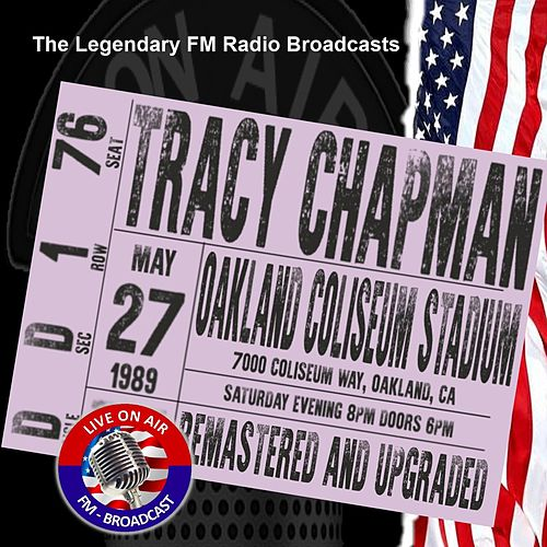 Legendary FM Broadcasts - Oakland Coliseum Stadium, CA 27th May 1989 de Tracy Chapman