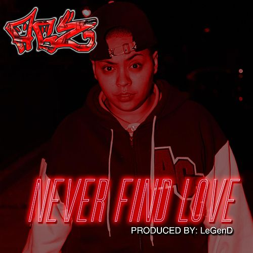 Never Find Love by A.G.'z