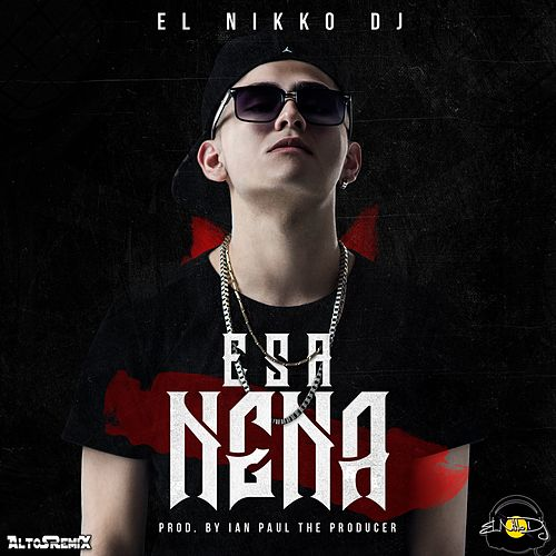 Esa Nena de El Nikko DJ