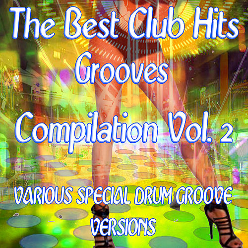 The Best Club Hits Grooves Compilation Vol. 2 Tribute To Drake-Jess Glynne-Calvin Harris Etc.. von Express Groove