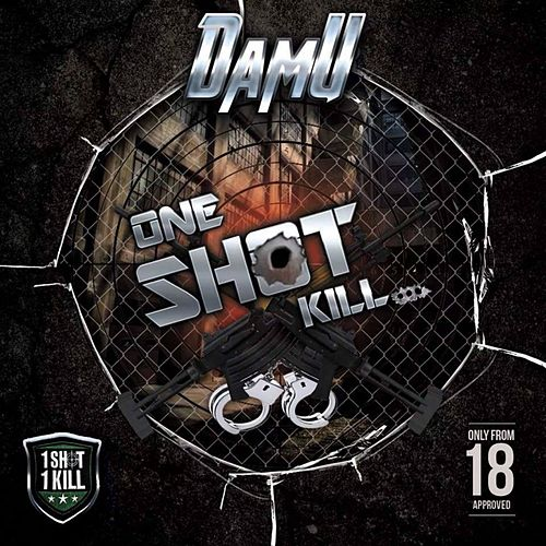 One Shot Kill (feat. Tiny Doo & Pure Flow) von Damu