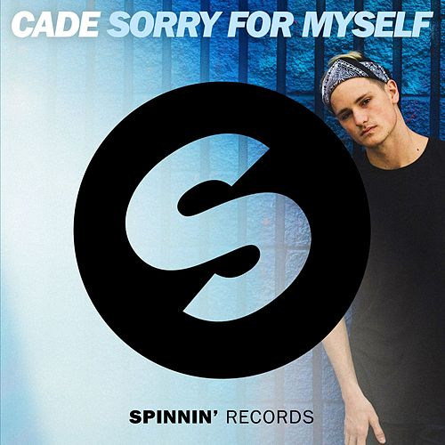 Sorry For Myself by Cade