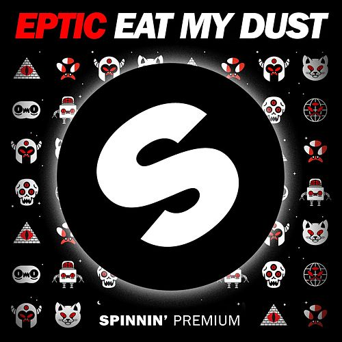 Eat My Dust von Eptic