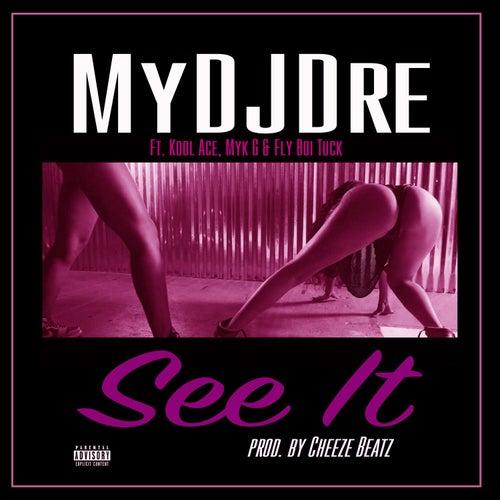 See It by MyDJDre