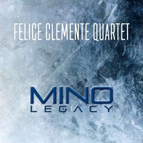 Mino Legacy by Felice Clemente Quartet