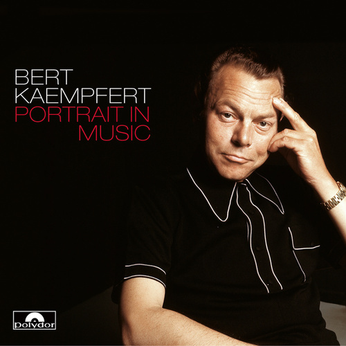 Portrait In Music by Bert Kaempfert