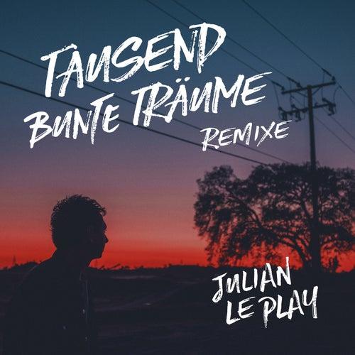 Tausend bunte Träume (Remixe) von Julian le Play