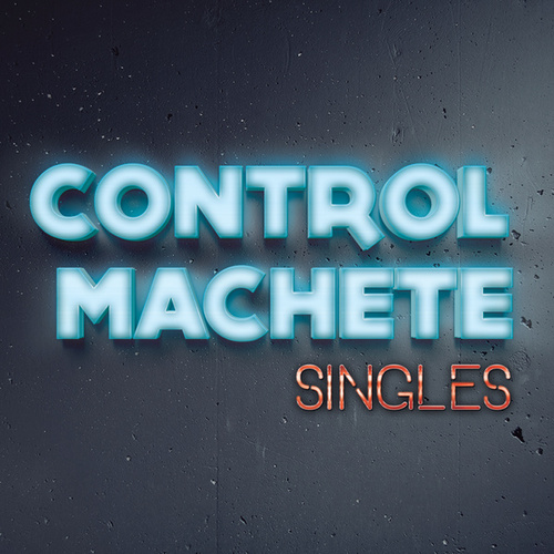 Singles de Control Machete
