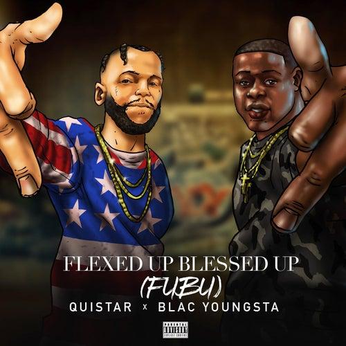 Flexed up Blessed up (Fubu) von Quistar