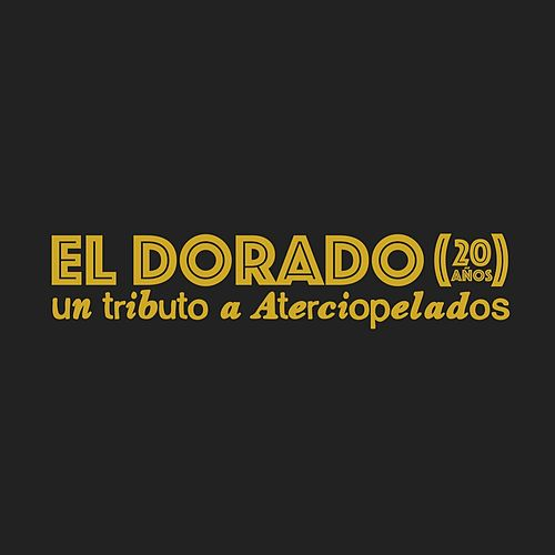 El Dorado (20 Años) by Various Artists