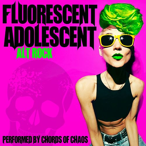 Fluorescent Adolescent: Alt Rock di Chords Of Chaos